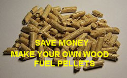 Wood pellet fuel makes sense most when you make it yourself.